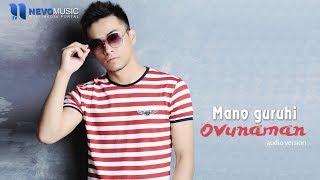Mano guruhi - Ovunaman (Audio 2018)