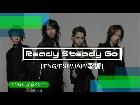 L'Arc~en~Ciel Ready Steady Go Sub English, Sub Español and 日本のカラオケ/Romanji on description