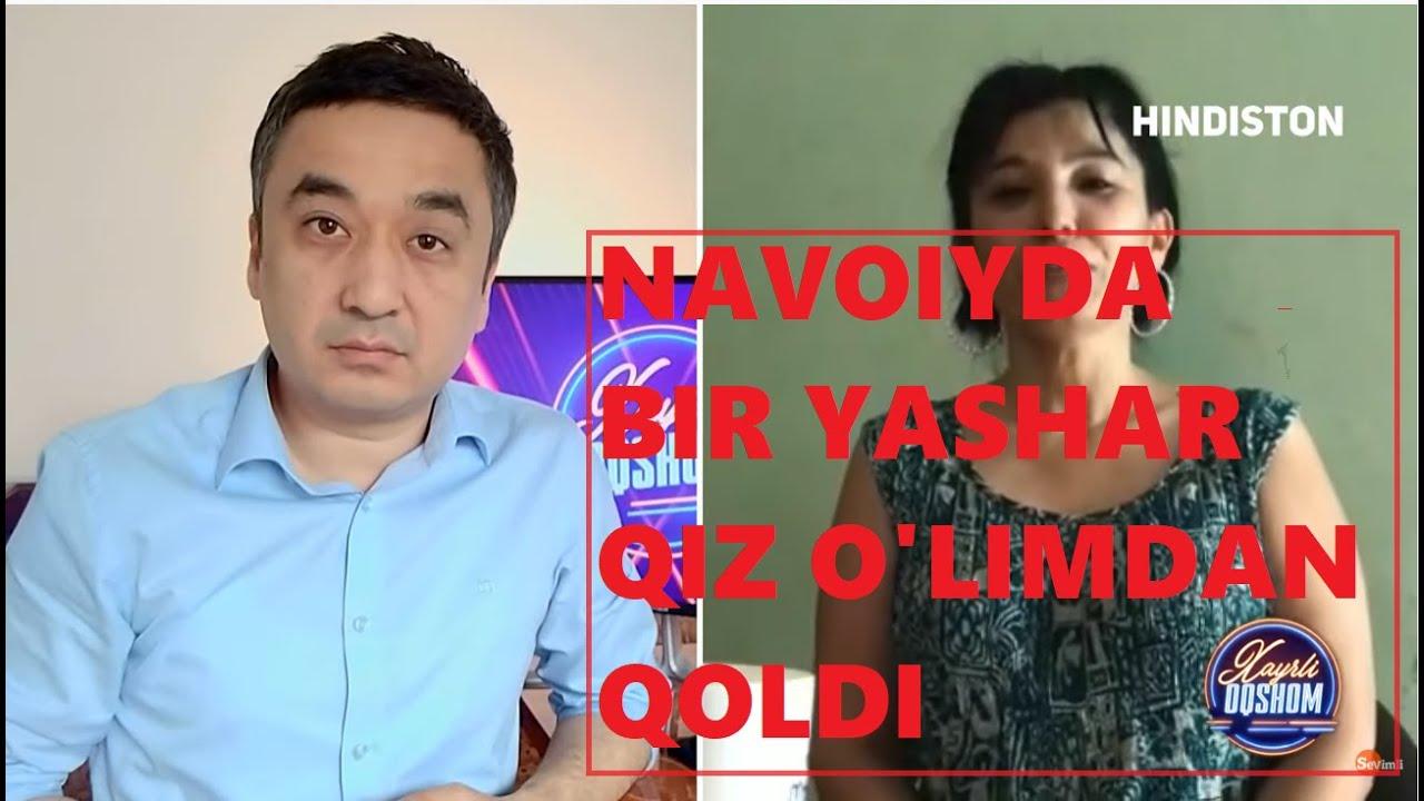 Xayrli Oqshom - NAVOIYDA BIR YASHAR QIZ O'LIMDAN QOLDI