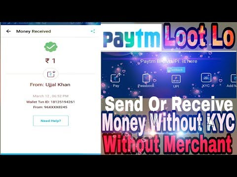 New Trick) Send-Recive paytm money without KYC   Proof Added
