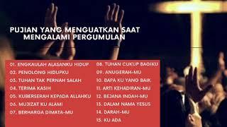 Pujian Rohani Yang Menguatkan Saat Mengalami Pergumulan - Lagu Rohani Pilihan 2019