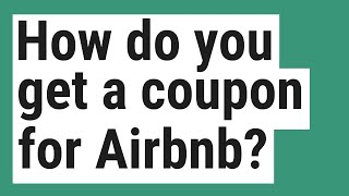 Gambar cover How do you get a coupon for Airbnb?