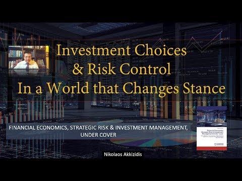 Investment Choices and Risk Control In a World that Changes Stance