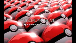 Pokemon Theme - Epic Remix