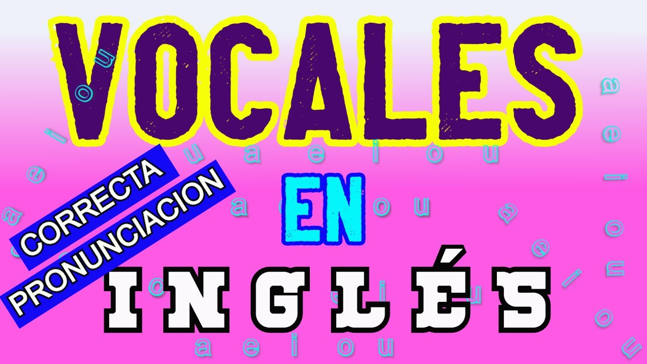 La regla de las vocales en ingles youtube for Pronunciacion en ingles