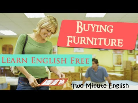 Buying Furniture - Shopping for Furniture - Online English Tutorial