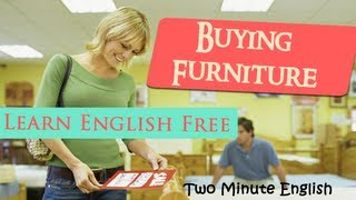 Buying Furniture - Shopping for Furniture - Online English Tutorial