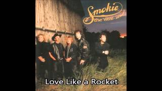 Watch Smokie Love Like A Rocket video