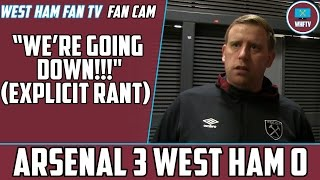 """We're Going Down!!!"" (Explicit Rant) Arsenal 3 - West Ham 0"