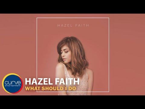 Hazel Faith - What Should I Do - Official Lyric Video