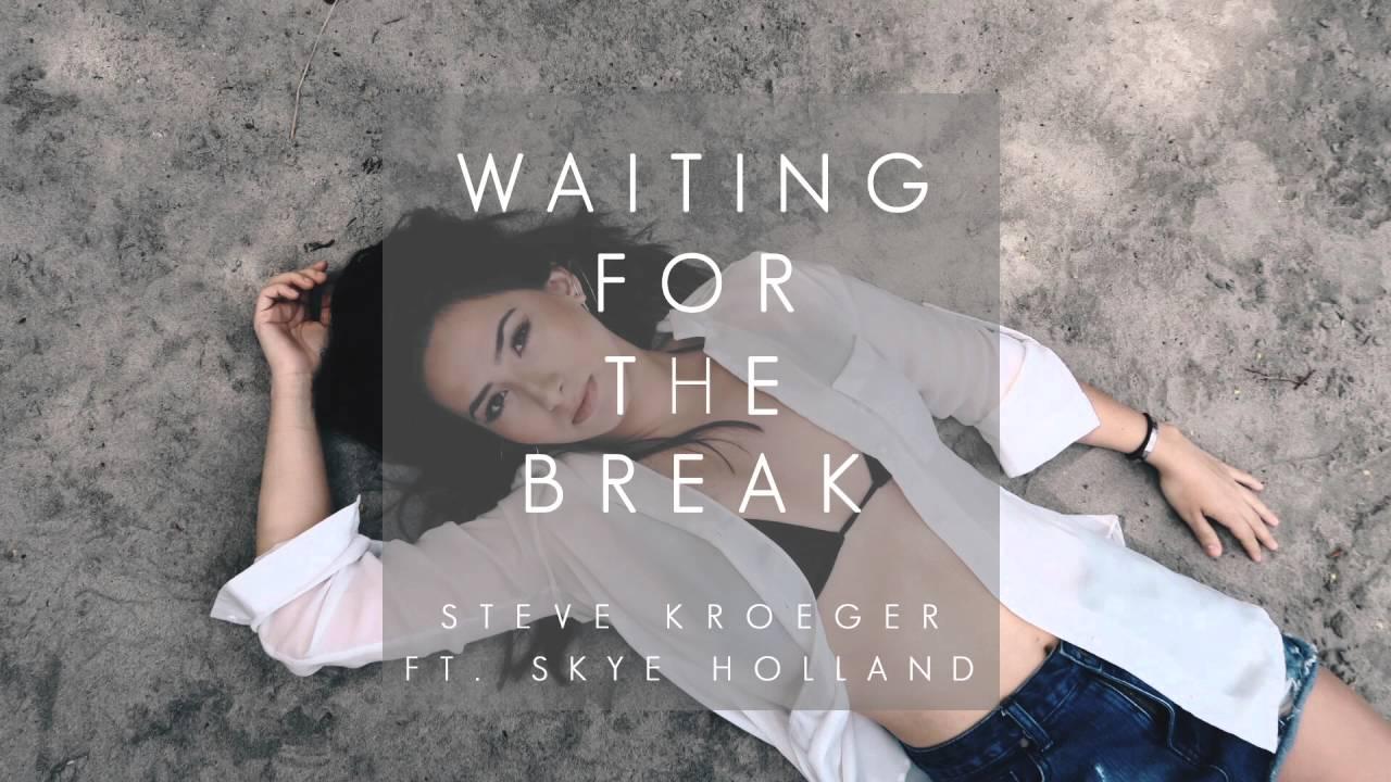 Steve Kroeger - Waiting For The Break Feat. Skye Holland (Audio)