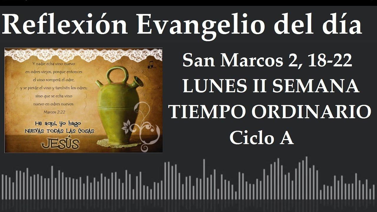 Reflexión Evangelio del día | San Marcos 2:18-22 Lunes II Semana ...
