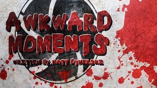 """Awkward Moments"" by Matt Dymerski 