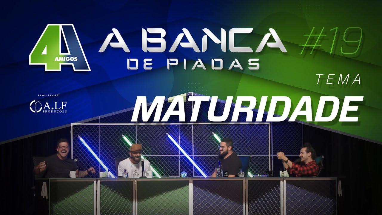 BANCA DE PIADAS - MATURIDADE - #19