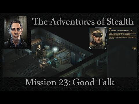 Stealth Mission 23: Good Talk Illusion Plays Shadowrun Dragonfall