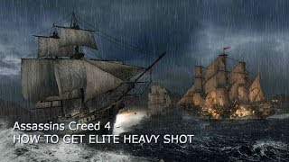 How to get Elite Heavy Shot - Assassins Creed 4: Blackflag