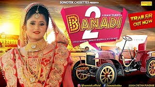Banadi 2 Teaser   Anjali Raghav, Raj Sharry, Dhillu Jharwai, Farista   Latest Haryanvi Songs