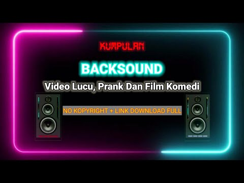 kumpulan-backsound-prank-lucu-/-film-komedi---no-copyright-link-download