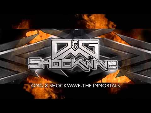 OMG & ShockWave - The Immortals