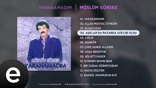 Aşklarda Pazarda Satılır Oldu (Müslüm Gürses) Official Audio #müslümgürses - Esen Müzik Resimi
