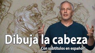 Cómo dibujar la cabeza y cara / rostro / retrato con Steve Huston con subtítulos en español PARTE 1
