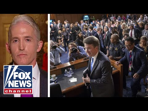 Trey Gowdy on Dems' behavior at Kavanaugh hearings