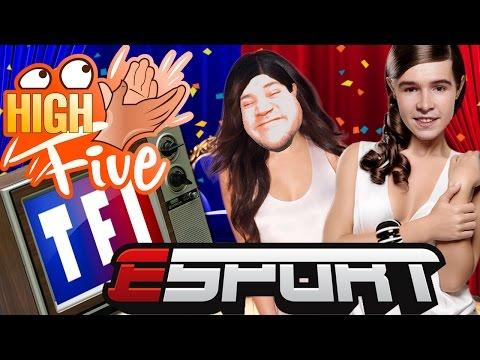 High Five ! L'E-SPORT EN TV RÉALITÉ SUR TF1 ! - Fanta et Bob Talk Show