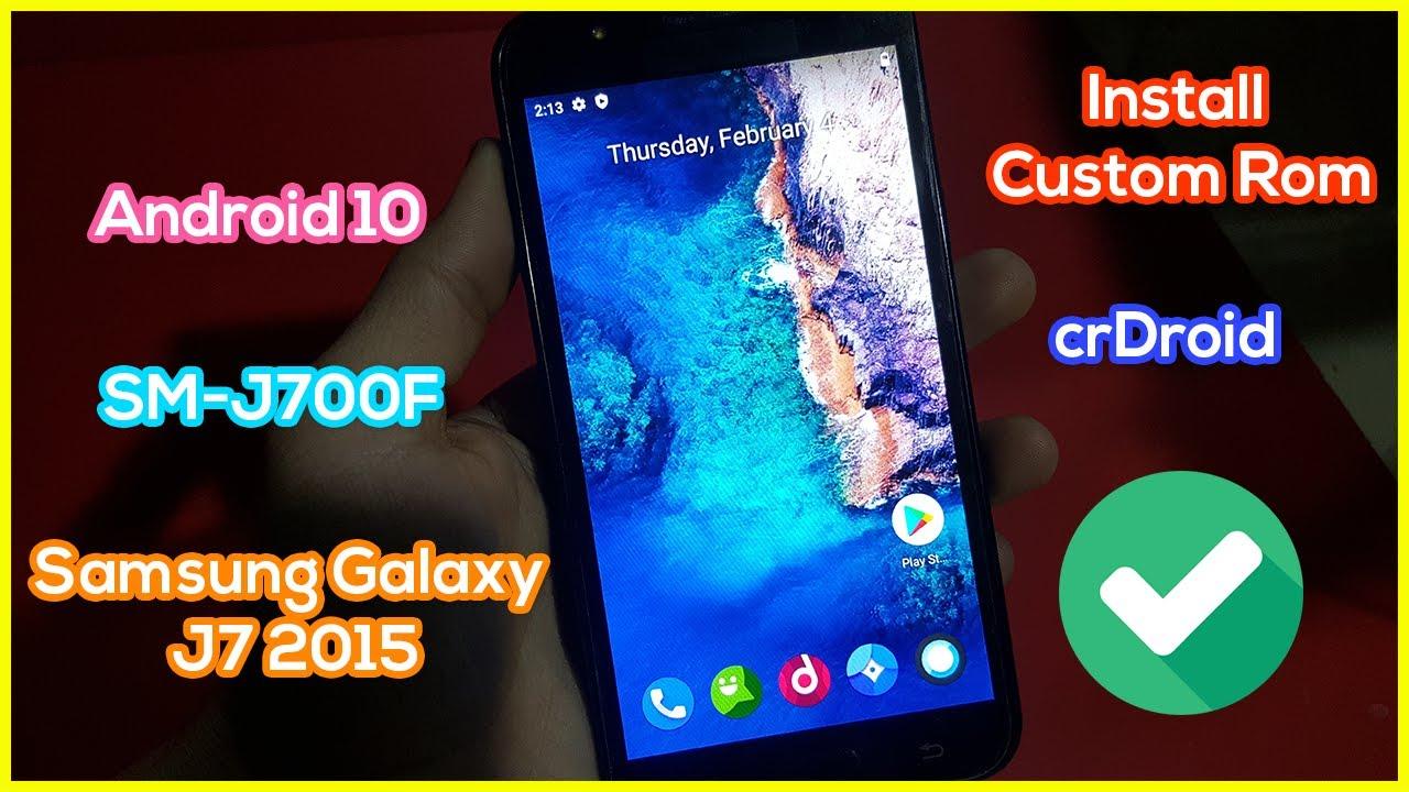 Install crDroid on Samsung Galaxy J7 2015 | SM-J700F Custom Rom Android 10