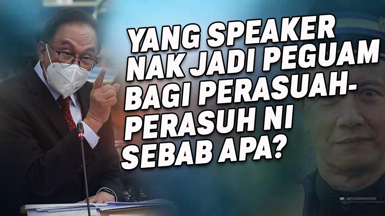 Yang Speaker Nak Jadi Peguam Bagi Perasuh-Perasuah Ni Sebab Apa?