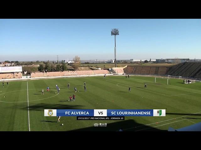 FC Alverca vs SC Lourinhanense - Melhores momentos