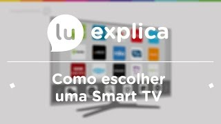 Como escolher a Smart TV ideal