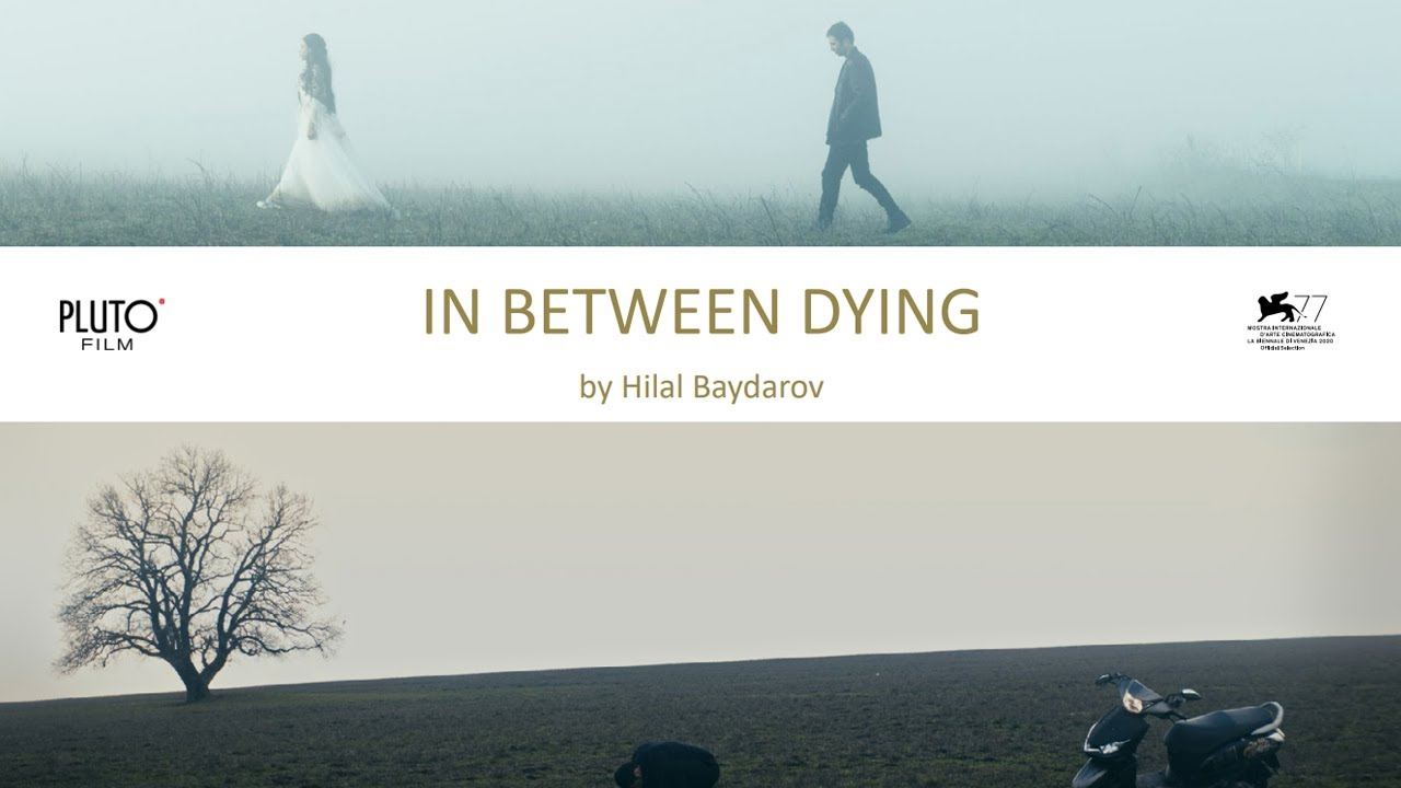 Movie of the Day: In Between Dying (2020) by Hilal Baydarov