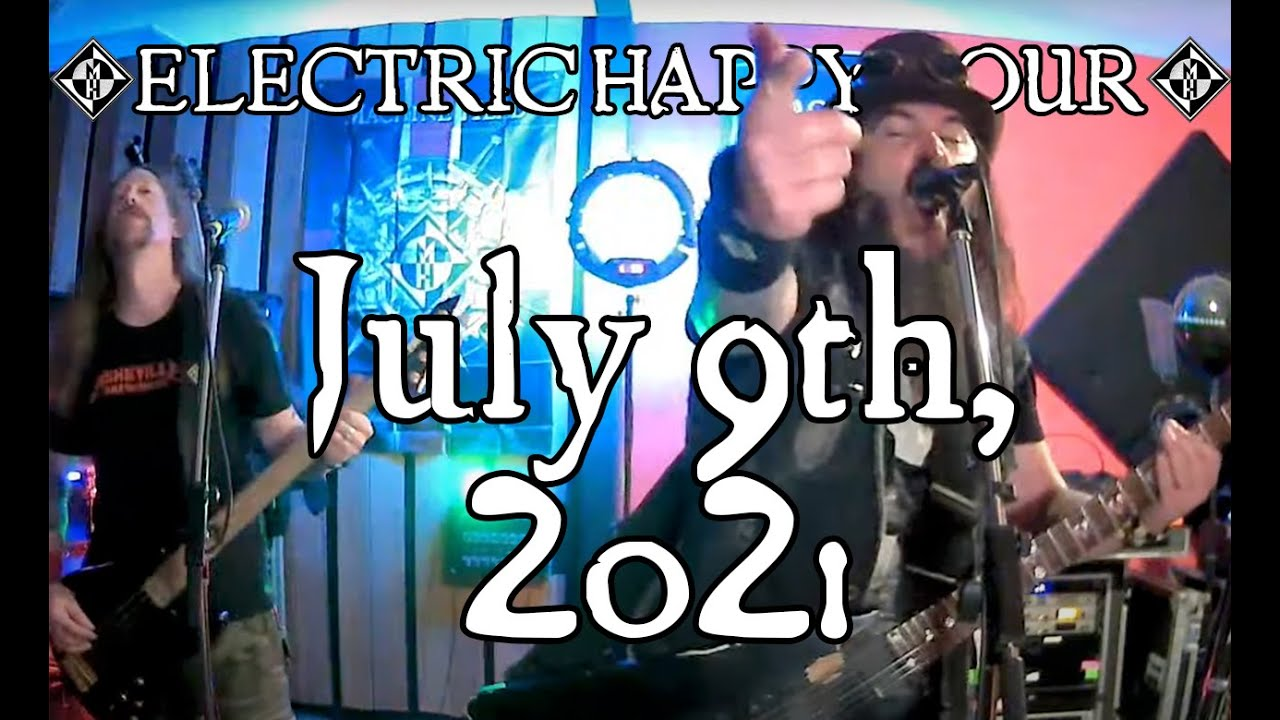 ELECTRIC HAPPY HOUR - July 9th, 2021 🍻🥃🍹🍸🍷🍺🧉🍾🥂