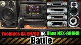 Technics SC EH790 Vs Aiwa NSX 999 Battle