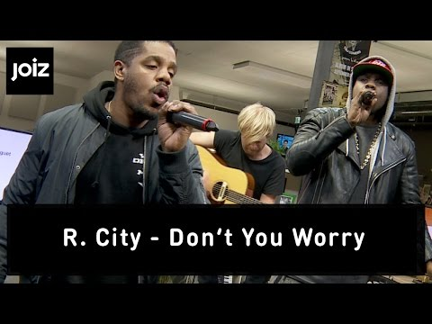 R. City - Don't You Worry