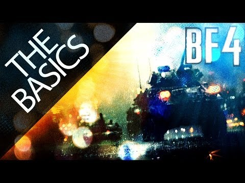 Battlefield 4 'The Basics' // BF4 Guide & Tips For Beginners