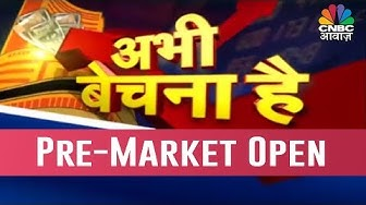 Overall View Of Th Market   Pehla Sauda   Pre-Market Open