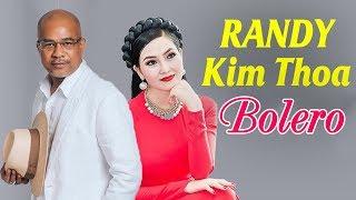 RANDY KIM THOA - Tuyệt Đỉnh Song Ca Bolero Đặc Biệt 2018 - Lk Bolero Trữ Tình Hay Tê Tái