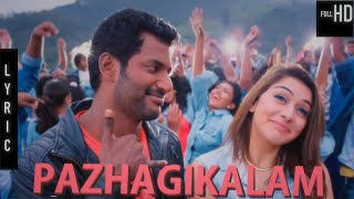 Pazhagikalam (Lyric Video) | Hiphop Tamizha | Vishal, Hansika | Sundar C | Lyrics