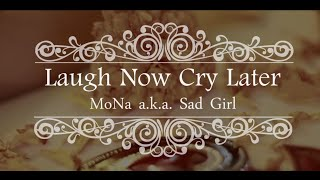 laugh now later mona a k a sad girl music video