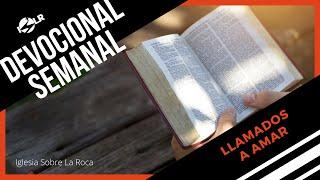 Iglesia Sobre La Roca   Devocional Semanal   Llamados a Amar - Pastora Sarah Hawkins