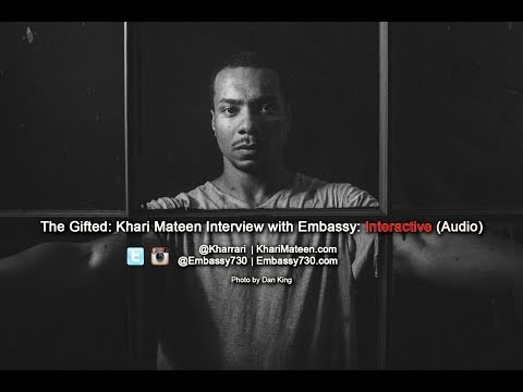 Khari Mateen (@Kharrari) Interview with Embassy: Interactive (Audio)