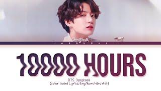 "Jungkook (BTS) ""10000 Hours"" Lyrics"