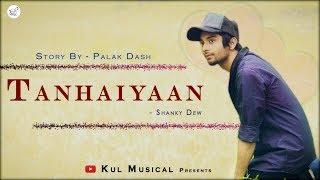 Tanhaiyaan Official Ft. Shanky Dew | Valentine's Special | 2k18 | Sai Bharath Manku | (C.G)