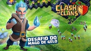 ESPECIAL: DESAFIO DO MAGO DE GELO NO CLASH OF CLANS