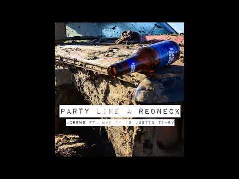 Party Like a Redneck - JCrews Ft. Who TF Is Justin Time (Shop Boyz Party Like  A Rockstar)