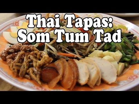 Thai Tapas – Som Tam Tad. Eating Thai Food at Tum Taad Thai Restaurant in Krabi Thailand. สมตำถาด