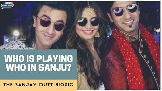 Who Is Playing Who In Sanju - The Sanjay Dutt Biopic