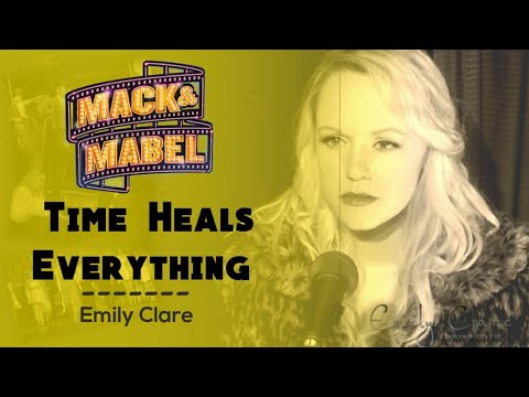 Emily Clare - Time Heals Everything (Mack & Mabel)