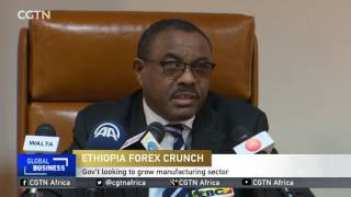 CGTN : Ethiopian Government to Boost Manufacturing to Attract Forex